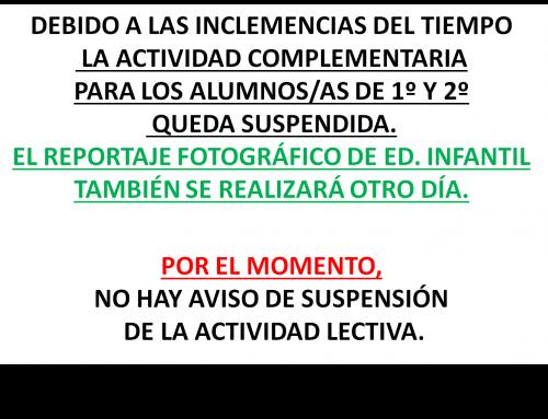 SUSPENSIÓN DE ACTIVIDAD COMPLEMENTARIA 1º Y 2º Y DEL REPORTAJE FOTOGRÁFICO DE INFANTIL